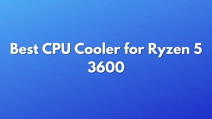 Best-CPU-Cooler-for-Ryzen-5-3600