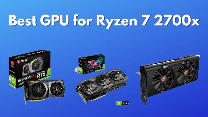 Best-GPU-for-Ryzen-7-2700x