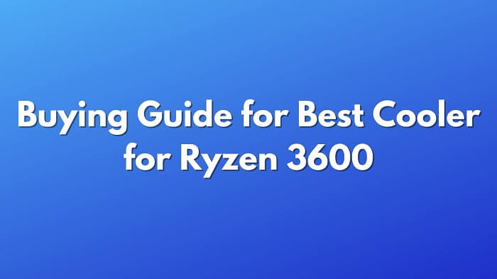 Buying-Guide-for-Best-Cooler-for-Ryzen-3600-1