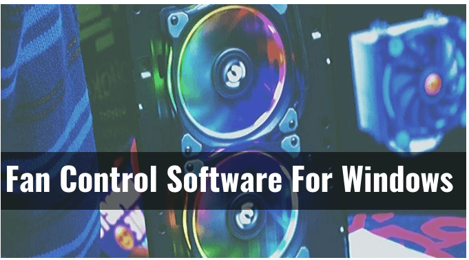 Best Fan Control Software for Windows [Guide-2021]